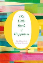 O's Little Book of Happiness - The Editors of O the Oprah Magazine