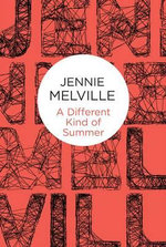 A Different Kind of Summer : Charmian Daniels - Jennie Melville