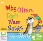Why Otters Don't Wear Socks (MP3) - Roger Stevens