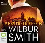 When the Lion Feeds : Courtney #1 - Wilbur Smith