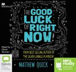 The Good Luck Of Right Now (MP3) - Matthew Quick