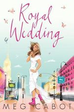 Royal Wedding : The Princess Diaries : Book 11 - Meg Cabot