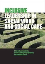 Inclusive Leadership in Social Work : Intimate Relationships in a Digital Age - Trish Hafford-Letchfield