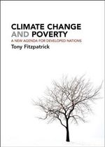 Climate Change and Poverty : A New Agenda for Developed Nations - Tony Fitzpatrick