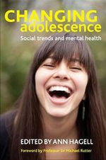 Changing Adolescence : Social Trends and Mental Health