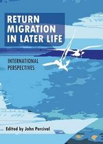 Return Migration in Later Life : International Perspectives - John Percival