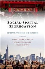 Social-spatial segregation : Concepts, processes and outcomes