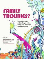 Family Troubles? : Exploring Changes and Challenges in the Family Lives of Children and Young People