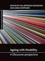 Ageing with Disability : A Lifecourse Perspective