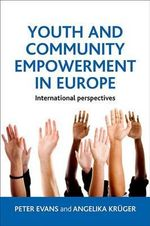 Youth and Community Empowerment in Europe : International Perspectives - Angelika Kruger
