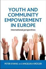 Youth and Community Empowerment in Europe : International Perspectives - Peter Evans