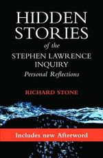 Hidden Stories of the Stephen Lawrence Inquiry : Personal reflections - Richard Stone