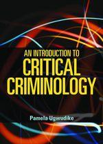 An introduction to critical criminology - Pamela Ugwudike