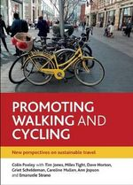 Promoting Walking and Cycling : New Perspectives on Sustainable Travel - Colin G. Pooley