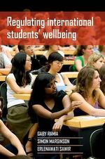 Regulating International Students' Wellbeing : Comprehensive Programs of Responsive Services for ... - Gaby Ramia