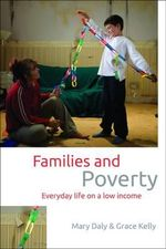 Reconceptualising Family : Life and Relationships on a Low Income - Mary Daly