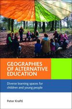 Geographies of alternative education - Peter Kraftl