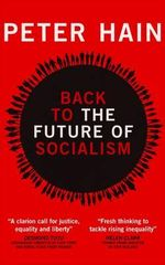 Back to the Future of Socialism - Peter Hain