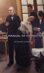 The Manual of Hypnotism - Desmond Dunne