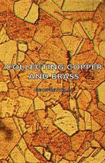 Collecting Copper and Brass - Geoffrey Wills