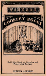 Ball Blue Book of Canning and Preserving Recipes - Various