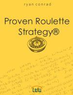 Proven Roulette Strategy® - Ryan Conrad