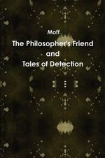 The Philosopher's Friend and Tales of Detection - Moff