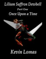 Lilium Saffron Dewbell - Part One - Once Upon a Time - Kevin Lomas