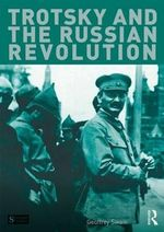 Trotsky and the Russian Revolution - Geoffrey Swain