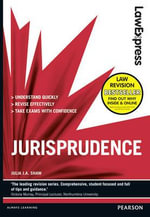 Law Express: Jurisprudence : Revision Guide - Julia J. A. Shaw