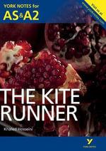 The Kite Runner : York Notes for AS & A2 - Calum Kerr