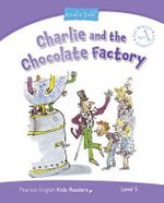 Penguin Kids 5 Charlie and the Chocolate Factory (Dahl) Reader - Melanie Williams