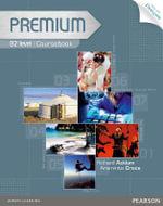 Premium B2 Coursebook with Exam Reviser, Access Code and iTest CD-ROM Pack : Premium - Araminta Crace