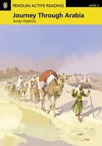 Journey Through Arabia (Book and CD-ROM Pack) : Penguin Active Reader Level 2 - Andrew Hopkins