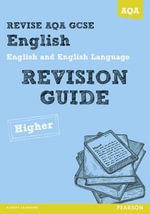 Revise AQA : GCSE English and English Language Revision Guide Higher - David Grant
