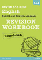 Revise AQA : GCSE English and English Language Revision Workbook Foundation - David Grant