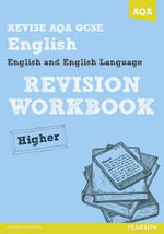 Revise AQA : GCSE English and English Language Revision Workbook Higher - David Grant