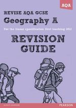 Revise AQA : GCSE Geography Specification A Revision Guide - Rob Bircher