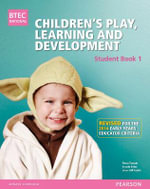 BTEC Level 3 National Children's Play, Learning & Development Student Book 1 (revised edition) : Revised for the Early Years Educator criteria - Brenda Baker