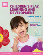 BTEC Level 3 National Children's Play, Learning & Development (Early Years Educator) Student Book 2 (revised edition) - Penny Tassoni