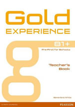 Gold Experience B1+ Teacher's Book : Gold Experience - Genevieve White