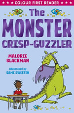 The Monster Crisp-Guzzler - Malorie Blackman