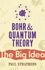 Bohr And Quantum Theory - Paul Strathern
