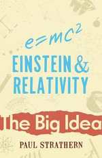 Einstein And Relativity - Paul Strathern