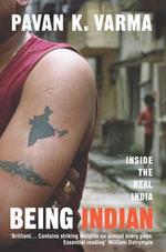 Being Indian : Inside the Real India - Pavan Varma