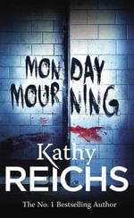 Monday Mourning : (Temperance Brennan 7) - Kathy Reichs