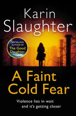 A Faint Cold Fear : (Grant County series 3) - Karin Slaughter