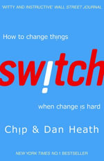 Switch : How to change things when change is hard - Chip Heath