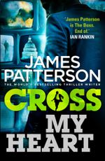 Cross My Heart : (Alex Cross 21) - James Patterson
