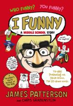 I Funny : A Middle School Story - James Patterson